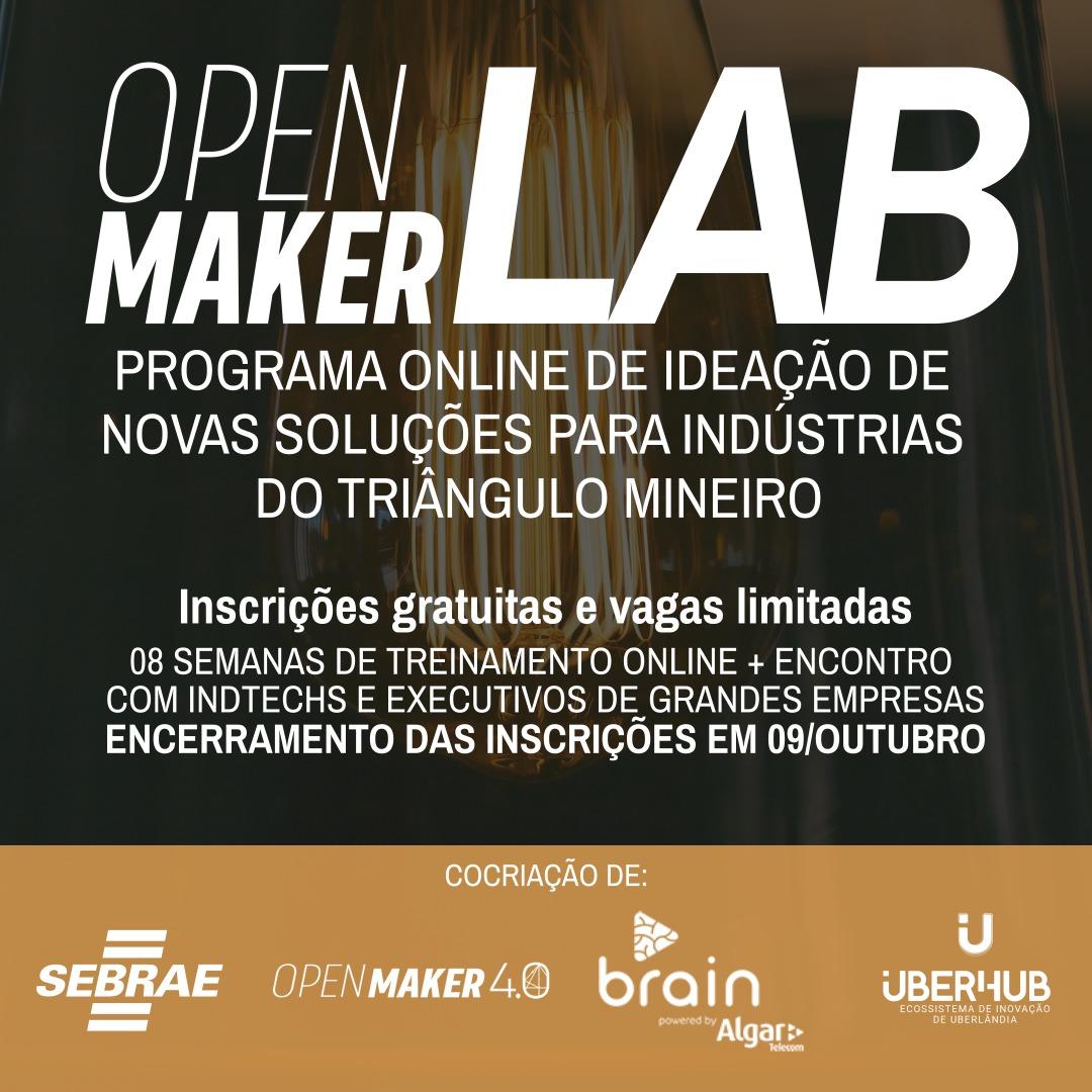 Open Maker Lab – Programa Online de Ideação de novas soluções para indústrias do Triângulo Mineiro
