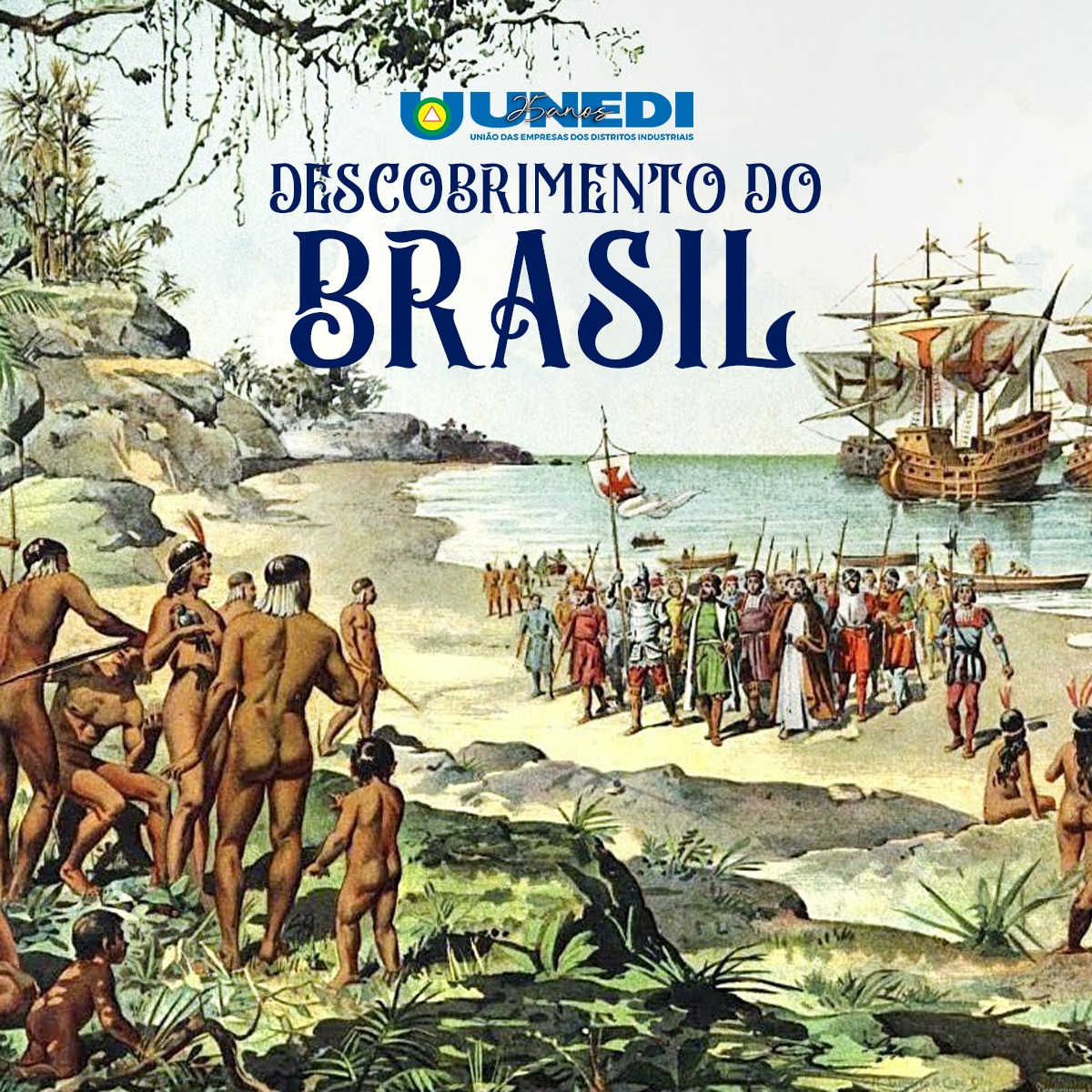 O Dia do Descobrimento do Brasil é Comemorado em 22 de Abril